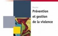 Prévention et gestion de la violence